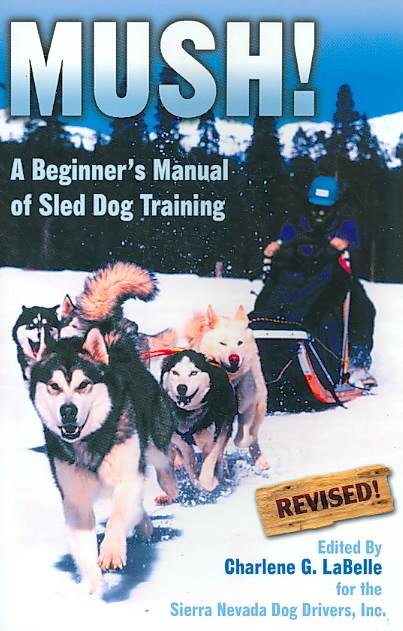 Mush By Sierra Nevada Dog Drivers, Inc./ Labelle, Charlene G. (EDT)